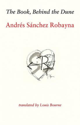 The Book, Behind the Dune by Andérs Sánchez Robayna   Spring Translation Choice