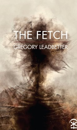 The Fetch by Gregory Leadbetter