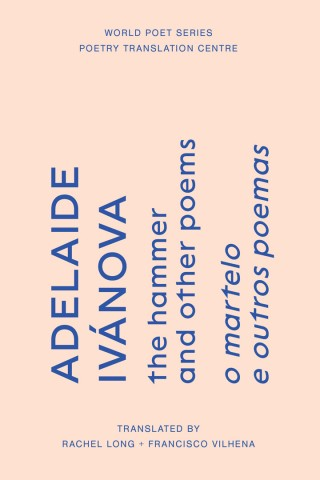 The Hammer and other poems by Adelaide Ivánova (Poetry Translation Centre)