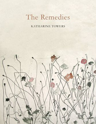 The Remedies by Katharine Towers