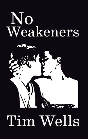 No Weakeners by Tim Wells