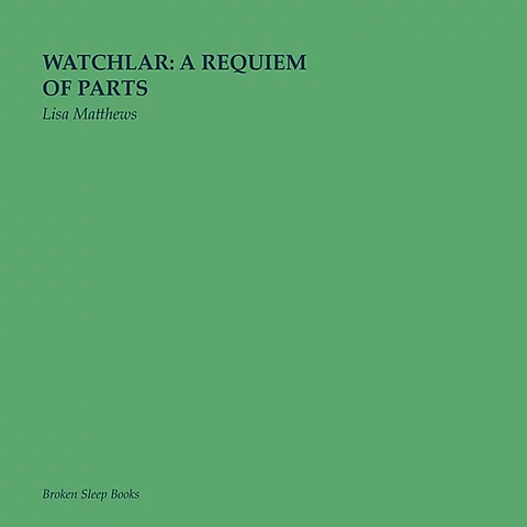 Watchlar: A requiem of parts by Lisa Matthews