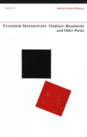 Vladimir Mayakovsky and Other Poems <br>  <b> PBS Recommended Translation Winter 2016  </b>