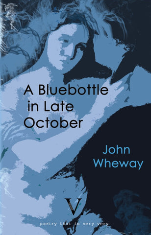 A Bluebottle in Late October by John Wheway
