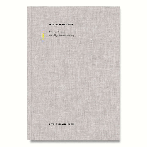 William Plomer: Selected Poems, edited by Neilson Mackay