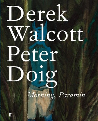 Morning, Paramin by Derek Walcott and Peter Doig