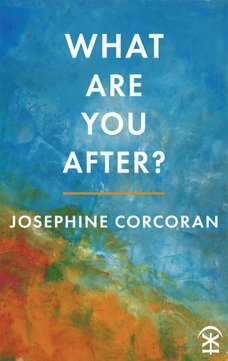 What Are You After? by Josephine Corcoran