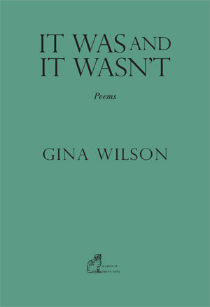 It Was and It Wasn't by Gina Wilson