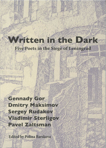 Written in the Dark, edited by Polina Barskova