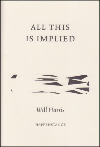 All This is Implied by Will Harris