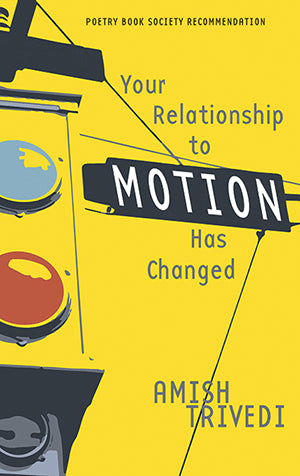 Your Relationship to Motion has Changed by Amish Trivedi <br><b>PBS Spring Recommendation 2019 </b>