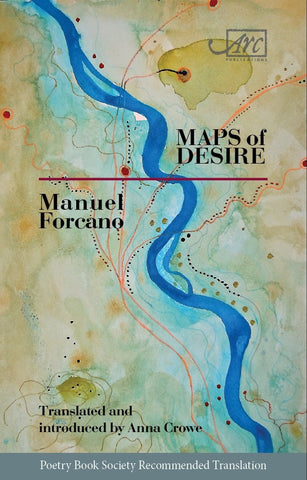 Maps of Desire by Manuel Forcano, translated by Anna Crow <br><b>PBS Recommended Translation Autumn 2019 </b>