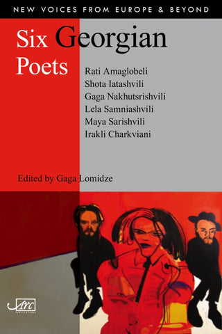 Six Georgian Poets, ed. Gaga Lomidze (bilingual Georgian / English)