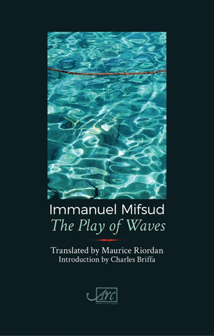 The Play of Waves by Immanuel Mifsud, trans. by Maurice Riordan