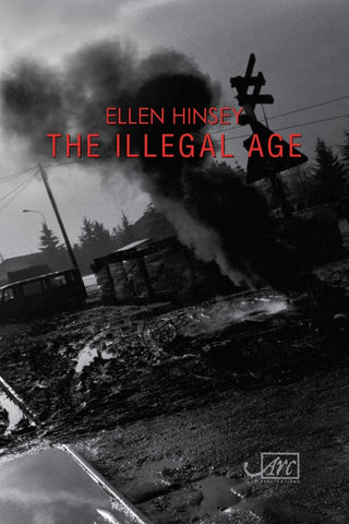The Illegal Age by Ellen Hinsey <br><b>PBS Autumn Choice 2018</b>