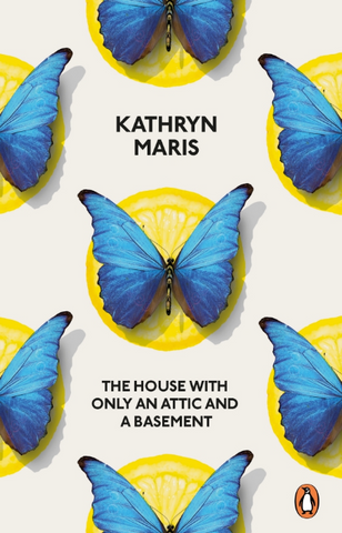 The House with Only an Attic and a Basement by Kathryn Maris