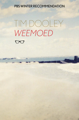 Weemoed by Tim Dooley <b> PBS Recommendation Winter 2017 </b>