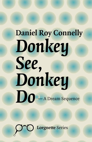 Donkey See, Donkey Do by Daniel Roy Connelly