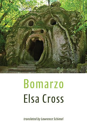 Bomarzo by Elsa Cross, trans. Lawrence Schimel