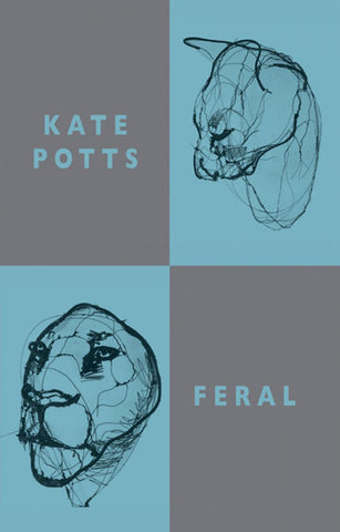 Feral by Kate Potts <br><b>PBS Autumn Recommendation 2018 </b>