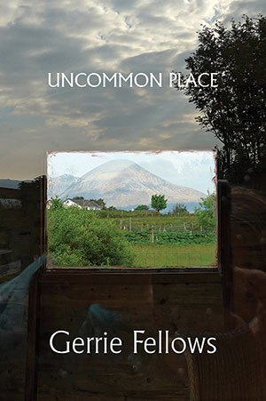 Uncommon Place by Gerrie Fellows