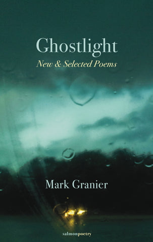 Ghostlight: New and Selected Poems by Mark Granier