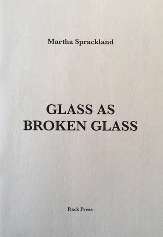 Glass As Broken Glass by Martha Sprackland