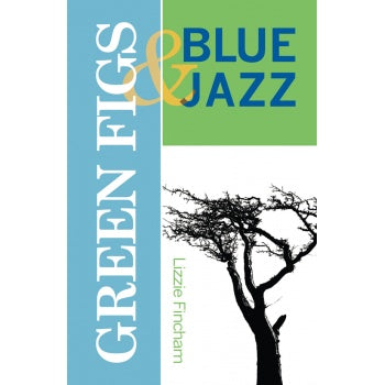 Green Figs and Blue Jazz by Liz incham