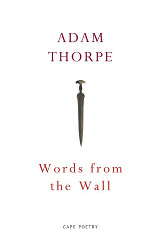Words from the Wall by Adam Thorpe