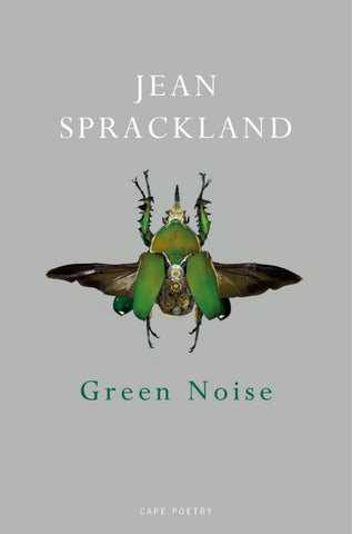 Green Noise by Jean Sprackland