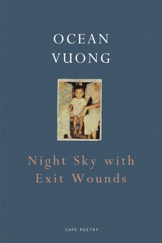 Night Sky with Exit Wounds by Ocean Vuong <b> Summer Recommendation </b>