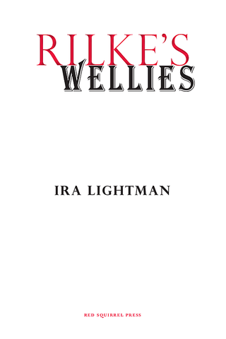 Rilke's Wellies by Ira Lightman