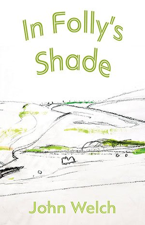 In Folly's Shade by John Welch