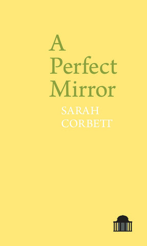 A Perfect Mirror by Sarah Corbett