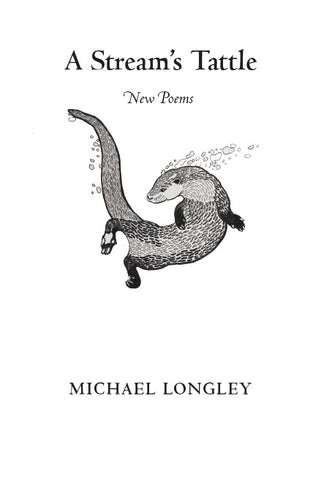 A Stream's Tattle by Michael Longley