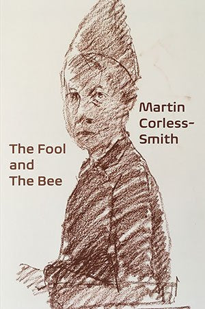 The Fool and the Bee by Martin Corless-Smith