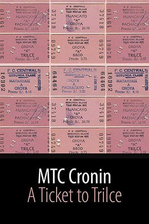 A Ticket to Trilce by MTC Cronin PRE-ORDER