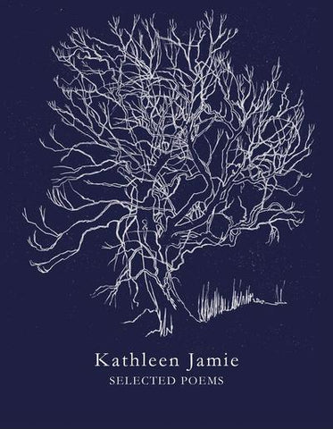 Selected Poems by Kathleen Jamie <br><b>PBS Winter Recommendation 2018</b>