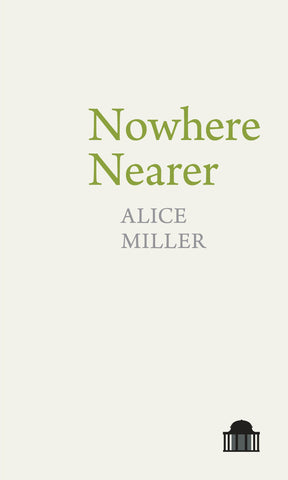 Nowhere Nearer by Alice Miller <br><b> PBS Recommendation Summer 2018 </b>