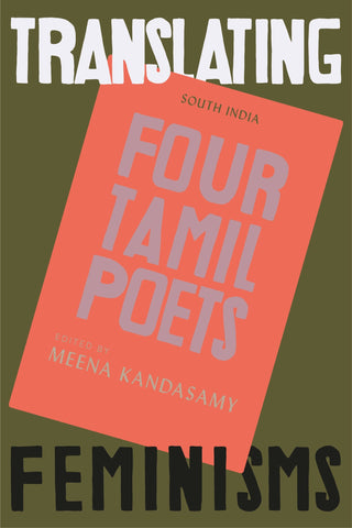 Translating Feminisms: From South India, Four Tamil Poets