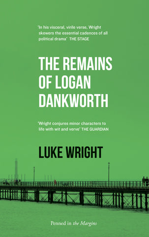 The Remains of Logan Dankworth by Luke Wright