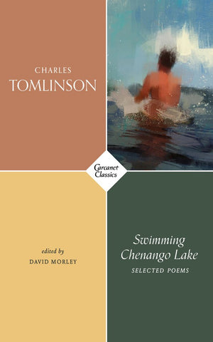 Swimming Chenango Lake by Charles Tomlinson, ed. by David Morley