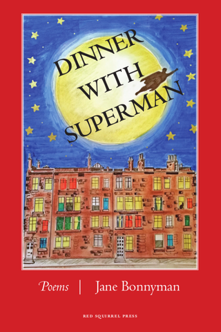 Dinner With Superman by Jane Bonnyman