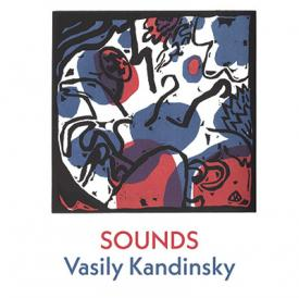 Sounds by Vasily Kandinsky, trans. by Tony Frazer
