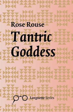 Tantric Goddess by Rose Rouse