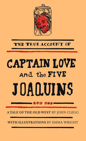 Captain Love and the Five Joaquins by John Clegg