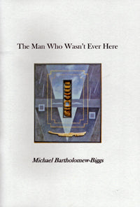 The Man Who Wasn't Ever Here by Michael Bartholomew-Biggs