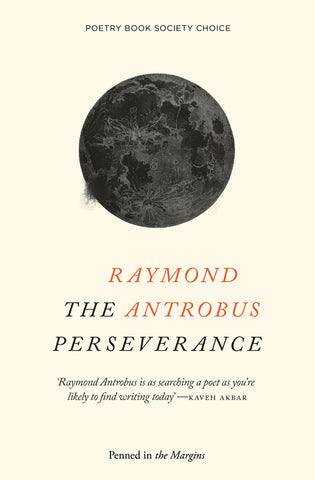 The Perseverance by Raymond Antrobus <br><b> PBS Winter Choice 2018 </b>