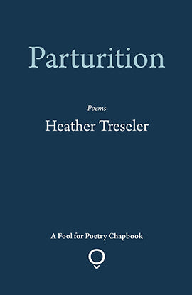 Partruition by Heather Treseler