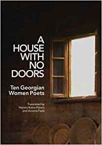 A House With No Doors. Ten Georgian Women Poets, translated by Natalia Bukia-Peters and Victoria Field